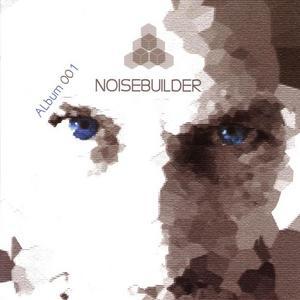 NOISEBUILDER - Album 001