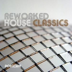 VARIOUS - Reworked House Classics