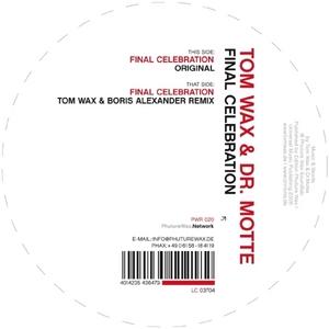 WAX, Tom/DR MOTTE - Final Celebration