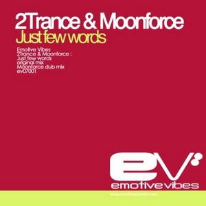 2TRANCE/MOONFORCE - Just Few Words
