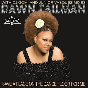 TALLMAN, Dawn  - Save A Place On The Dance Floor For Me