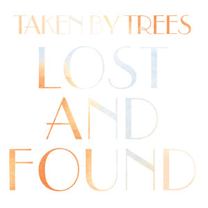 TAKEN BY TREES - Lost & Found