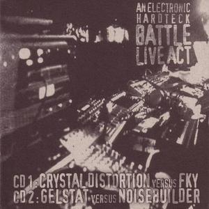 CRYSTAL DISTORTION vs FKY/GELSTAT vs NOISEBUILDER/VARIOUS - An Electronic Hardteck Battle Live Act