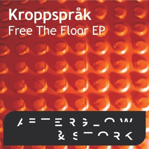 KROPPSSPRAK - Free The Floor EP