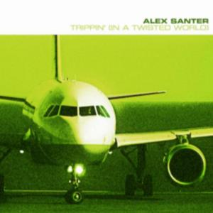 SANTER, Alex - Trippin' (In A Twisted World) (Extended Mixes Part 2)