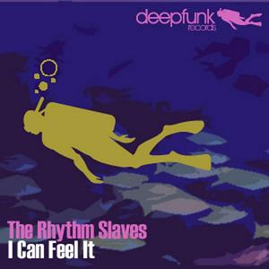 RHYTHM SLAVES - I Can Feel It