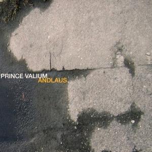 PRINCE VALIUM - Andlaus