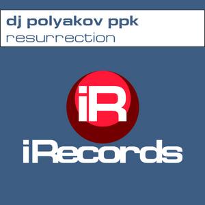 DJ POLYAKOV PPK - Resurrection