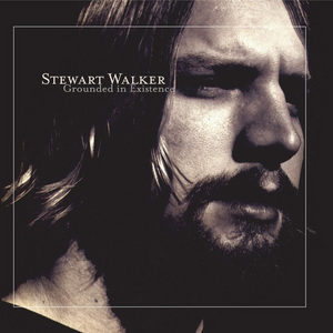 WALKER, Stewart - Grounded In Existence