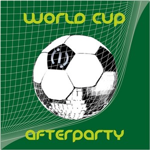 VARIOUS - World Cup Afterparty