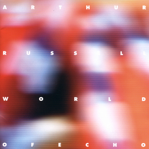 RUSSELL, Arthur - World Of Echo