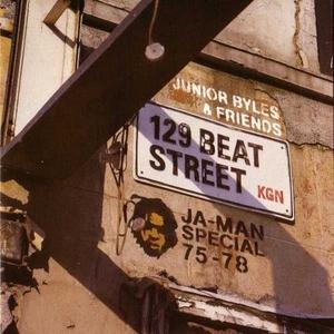BYLES, Junior & FRIENDS - 129 Beat Street: Ja-man Special 75-78