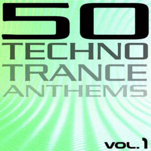 VARIOUS - 50 Techno Trance Anthems Vol 1