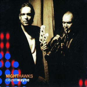 NIGHTHAWKS - Citizenwayne