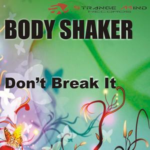 BODY SHAKER - Don't Break It