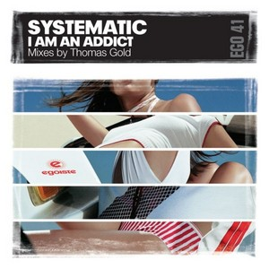 SYSTEMATIC - I Am An Addict