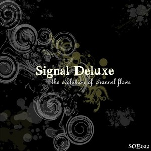 SIGNAL DELUXE/BIENMESABE - The Evolution Of Channel Flows