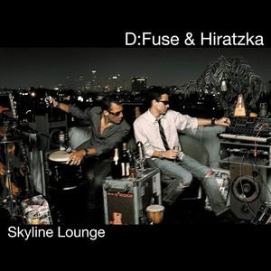 D FUSE/HIRATZKA - Skyline Lounge