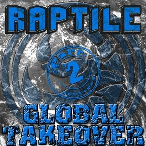 RAPTILE - Global Takeover Part 2