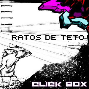 CLICK BOX - Ratos De Teto EP