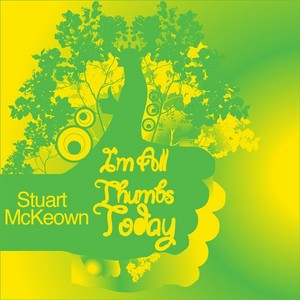 McKEOWN, Stuart - I'm All Thumbs Today