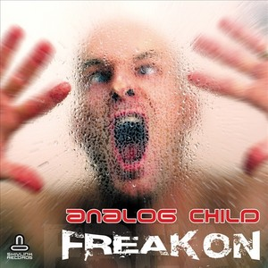 ANALOG CHILD - Freak On