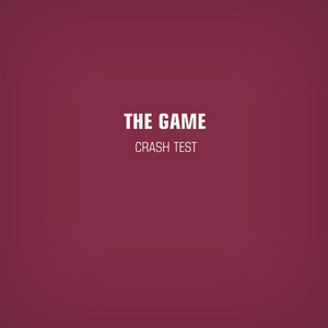 GAME, The  - Crash Test