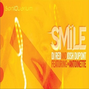DJ RED/JOSH DUPONT feat ANTOINETTE - Smile
