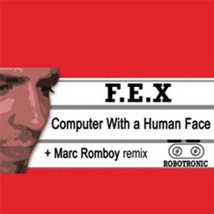 DJ FEX - Computer With A Human Face