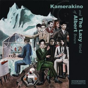 LAZY, The/KAMERAKINO/PIKO B - Kamerakino & The Lazy World Of Albert Brown