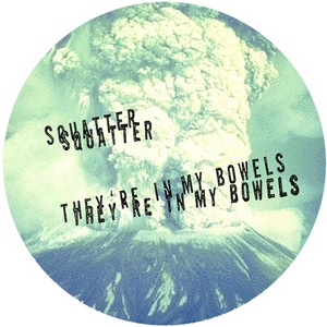 SQUATTER - They're In My Bowels