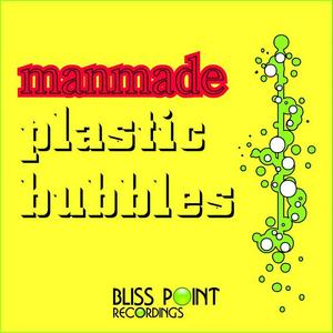 MAN MADE - Plastic Bubbles