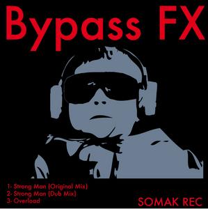 BYPASS FX - Strong Man EP
