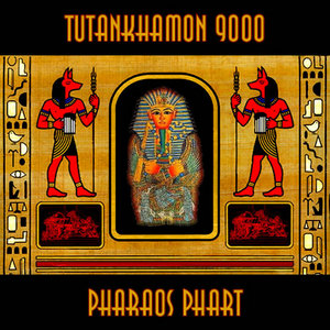 TUTANKHAMON 9000 - Pharaos Phart EP
