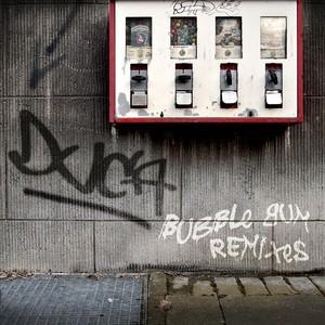 DUCA - Bubble Gum (remixes)