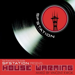 KWOK, Vincent /VARIOUS - SF Station Presents: House Warming
