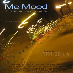 ME MOOD - Time Moves
