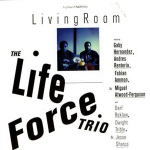 THE LIFE FORCE TRIO/DEXTER STORY/CARLOS NINO - Living Room