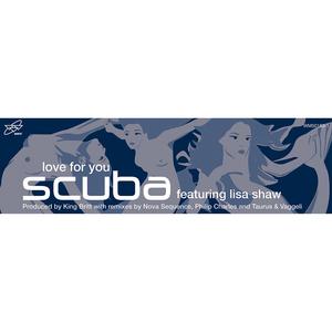 SCUBA - Love For You