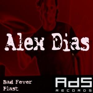 DIAS, Alex - Bad Fever