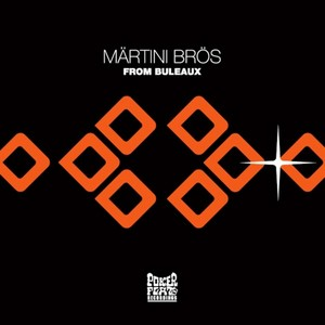 MARTINI BROS - From Buleaux