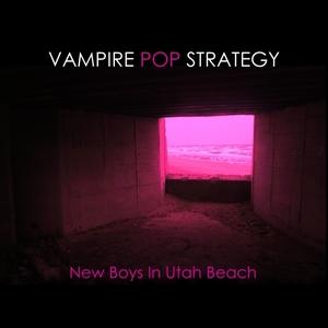 VAMPIRE POP STRATEGY - New Boys In Utah Beach