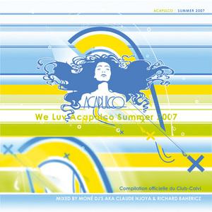 NJOYA, Claude/RICHARD BAHERICZ/XAVIER MALDINI/MISS KETTY/MONE DJS - We Luv Acapulco Summer 2007