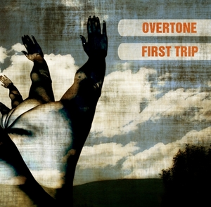 OVERTONE - First Trip