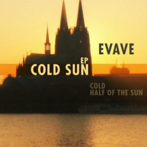 EVAVE - Cold Sun EP