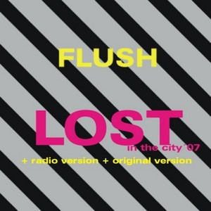 FLUSH - Lost In The City 07