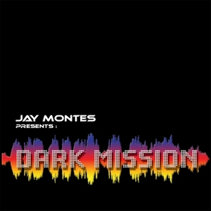 MONTES, Jay - Dark Mission