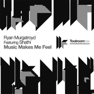 MURGATROYD, Ryan feat SHATHI - Music Makes Me Feel