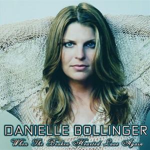 BOLLINGER, Danielle - When The Broken Hearted Love Again