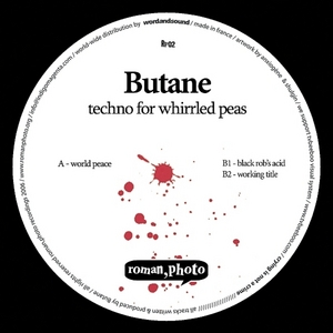 BUTANE - Techno For Whirrled Peas Volume 1